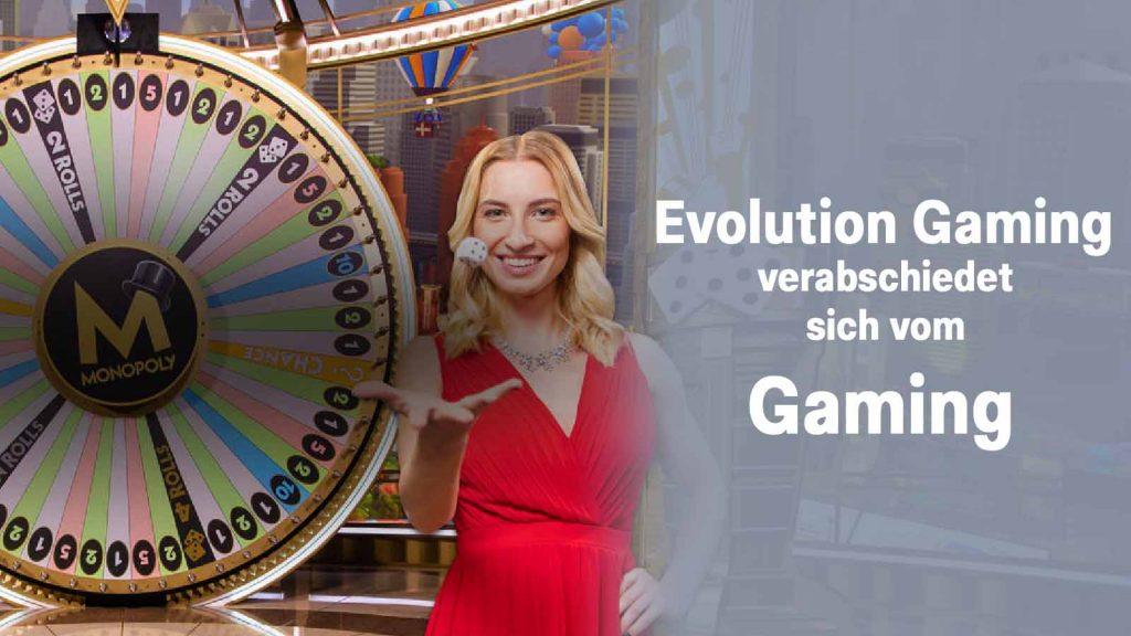 Evolution verabschiedet Gaming