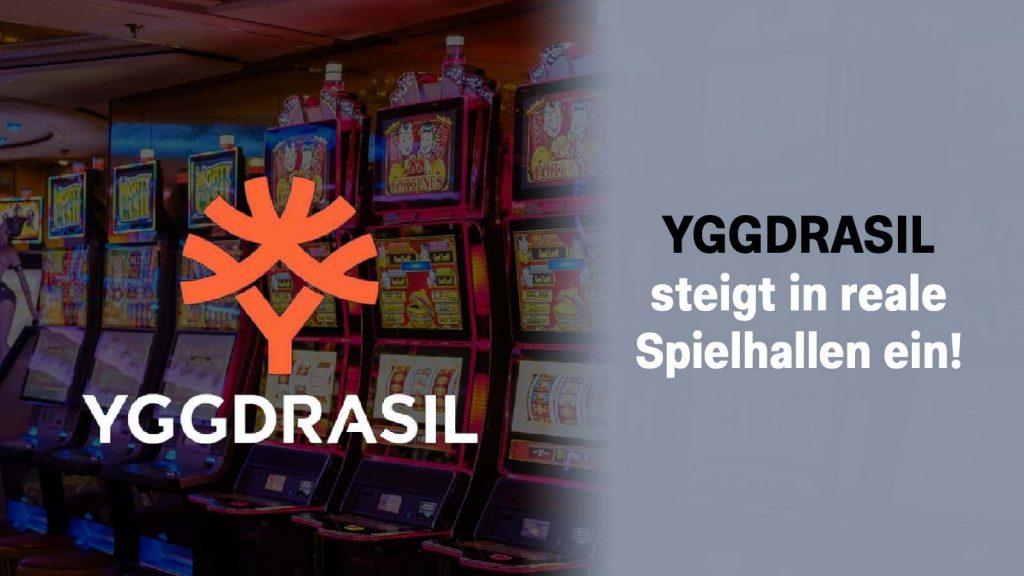 Yggdrasil reale Spielhallen
